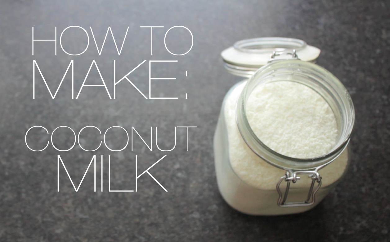 How to Make: Coconut Milk